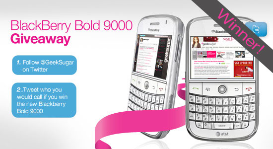 Winner of the BlackBerry Bold 9000 Giveaway on GeekSugar and Twitter