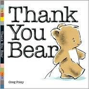 Thank You Bear, Greg Foley