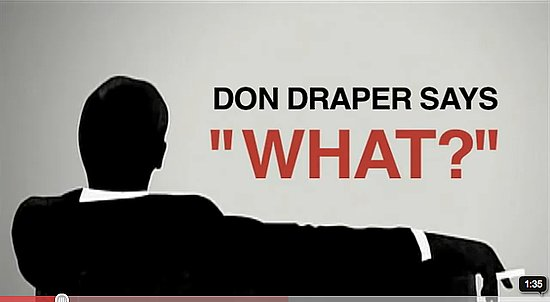 "Mad Men's Don Draper Saying ""What"" Video Compilation"