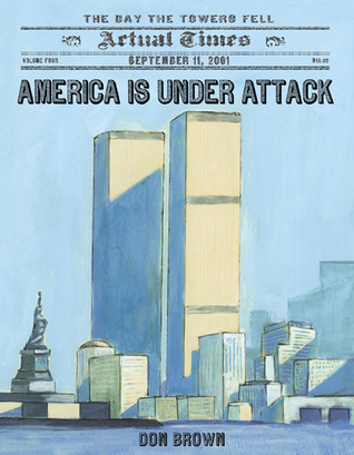 America Is Under Attack: September 11, 2011: The Day the Towers Fell