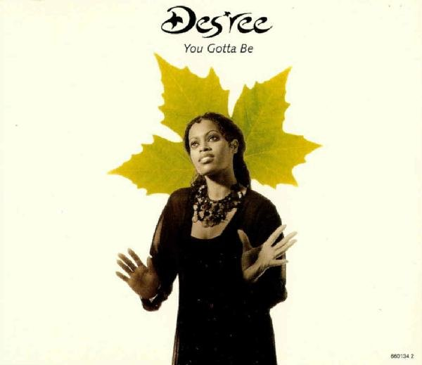 "Des'ree ""You Gotta Be"""