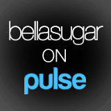 Check Out BellaSugar on the Pulse Mobile App!