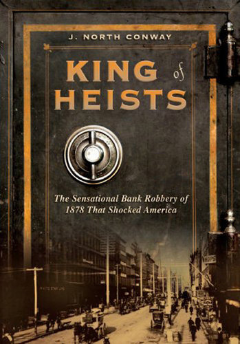 King of Heists by J. North Conway