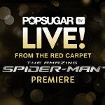 Watch The Amazing Spider-Man Premiere LIVE on POPSUGAR!