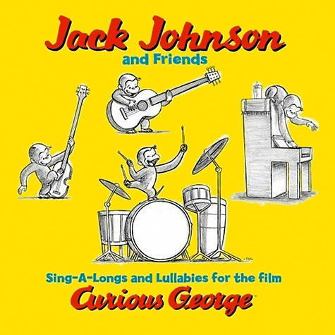 Sing-a-Longs and Lullabies For the Film Curious George by Jack Johnson and Friends ($12)