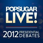 Watch Our Presidential Debate Postshow LIVE on PopSugar!