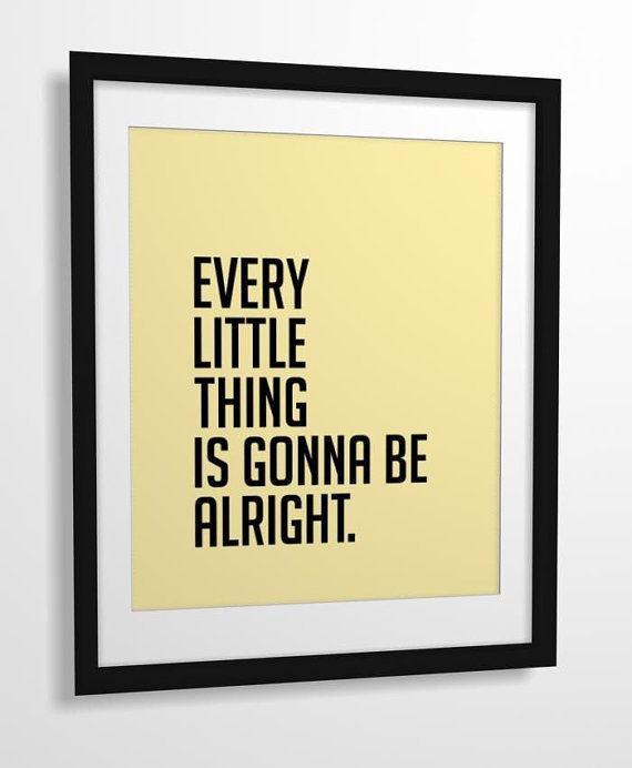 Everyone needs a Bob Marley reminder that Every Little Thing Is Gonna Be Alright (approx $11). Luckily, this minimalist print leaves the rasta colours out of the picture.