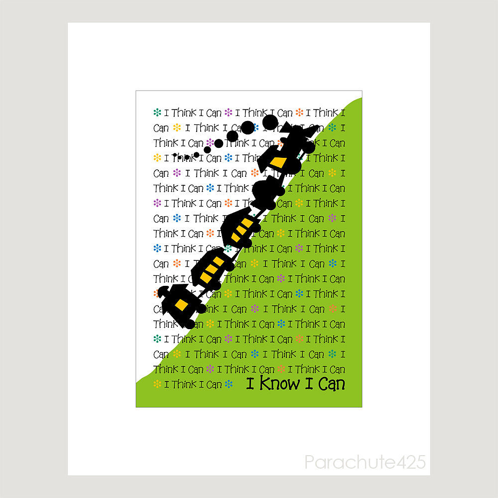 """It won't be the first time they hear it, but the words behind this """"I Think I Can"""" poster ($12) never get old."""