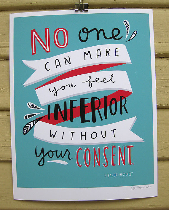 Eleanor Roosevelt has a number of quotes that empower women, but I love this Without Your Consent (approx $22) print in playful patriotic hues.