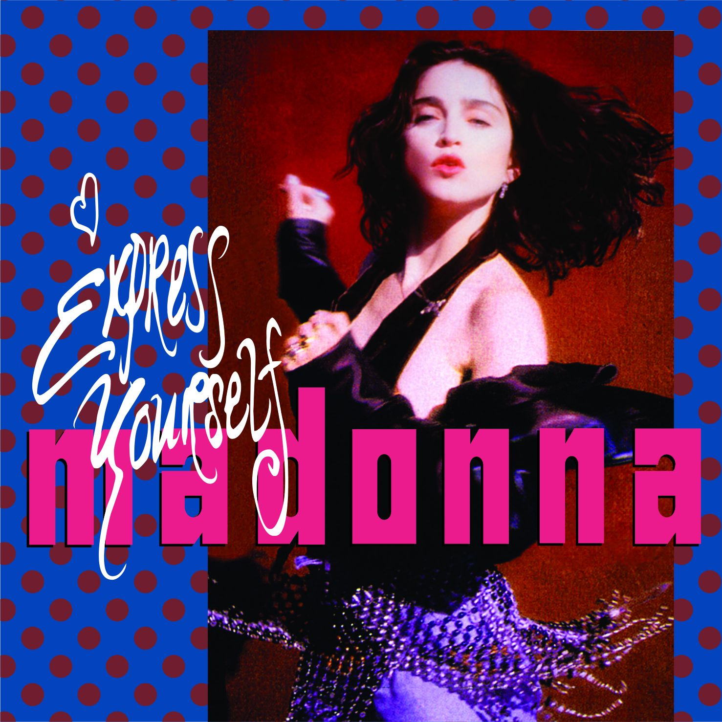 Express Yourself Madonna quot Express Yourself quot by Madonna
