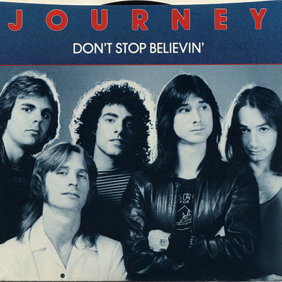 """Don't Stop Believin'"" by Journey"