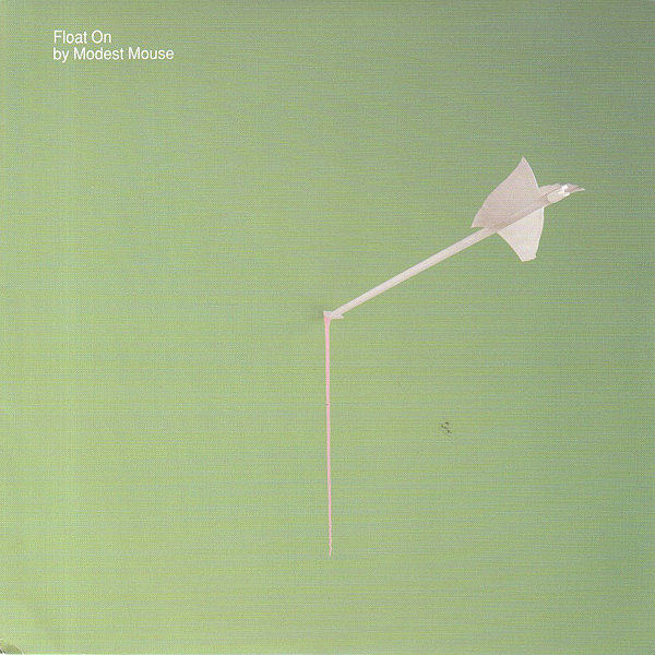 """""""Float On"""" by Modest Mouse"""