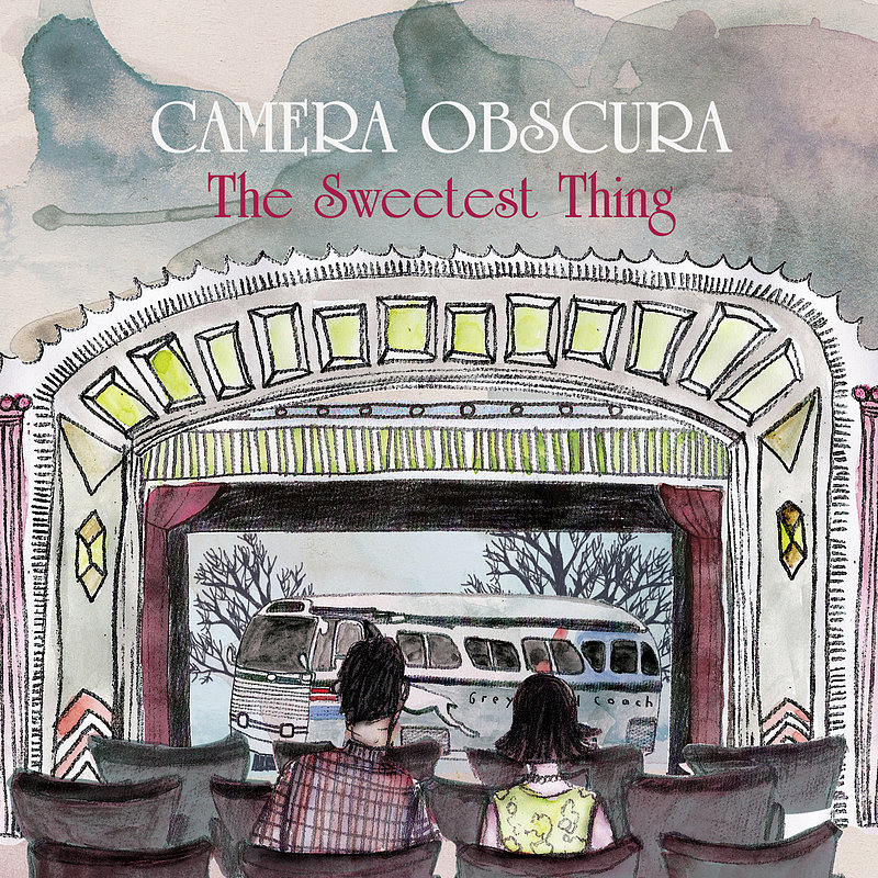 """""""The Sweetest Thing"""" by Camera Obscura"""