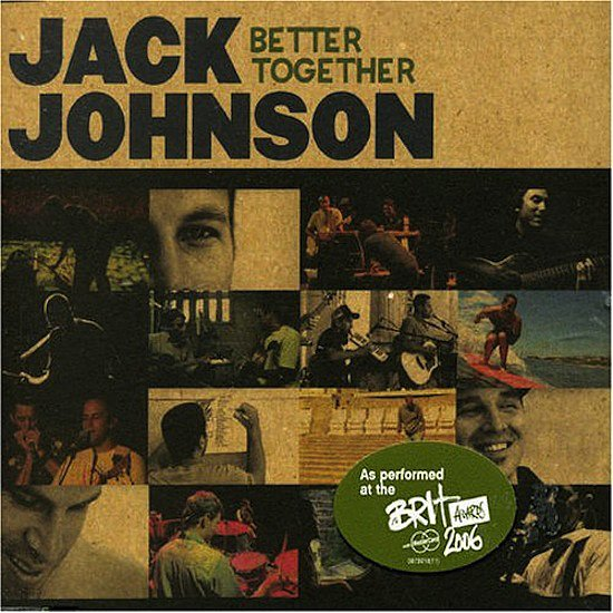"""""""Better Together"""" by Jack Johnson"""