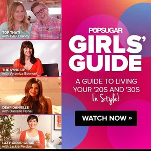 POPSUGAR Girls' Guide on YouTube Announcement