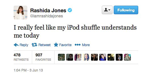 Whenever your iPod is in a good mood and you also happen to be  Rashida Jones, you know you're having a good day.