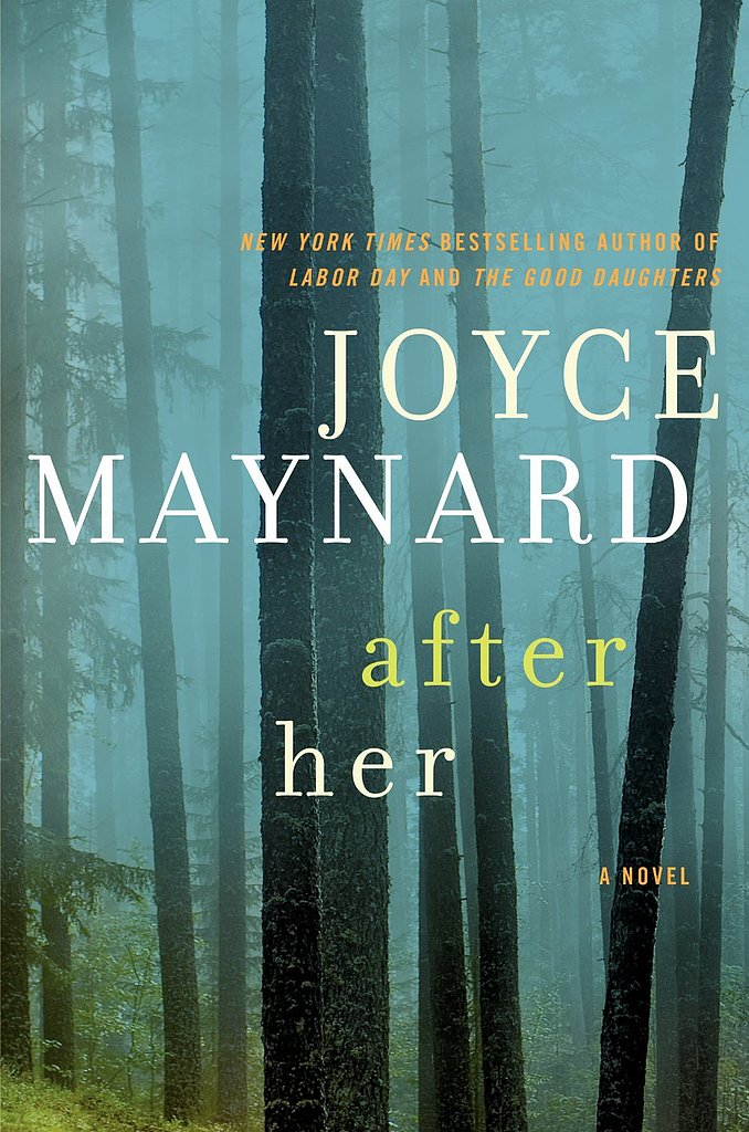 After Her Part detective story, part young woman's coming-of-age tale, After Her: A Novel by Joyce Maynard combines a serial killer mystery with a family saga. Highlighting first sexual explorations and the loss of innocence to complicated relationships with father and sister, the book is based on a real-life killer case in 1970s California.  Out Aug. 20