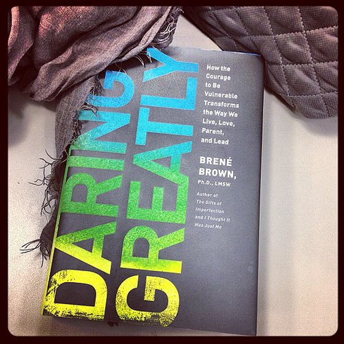 "Fashserendipity notes, ""Excited to read Daring Greatly by Dr. Brene Brown (on loan from my amaze sis)."""