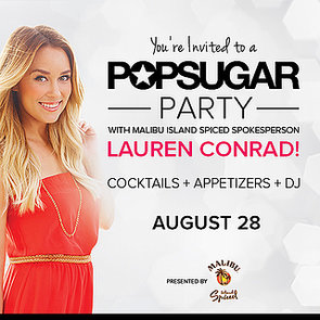 You're Invited to a POPSUGAR Party With Lauren Conrad