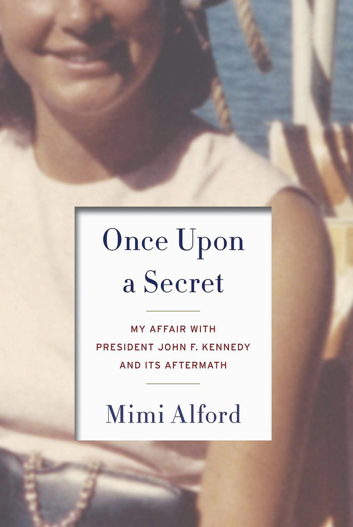 Once Upon a Secret: My Affair With President John F. Kennedy and Its Aftermath by Mimi Alford, an intern who allegedly had an affair with the president, delves into her secret relationship that lasted more than a year and a half.