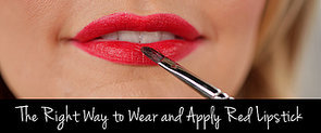 The Right Way to Apply and Wear Red Lipstick