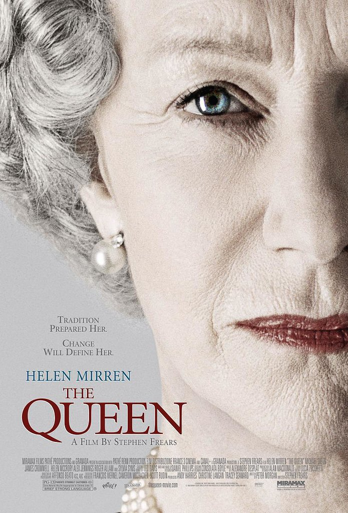 You've watched Helen Mirren in The Queen more times than you can count.