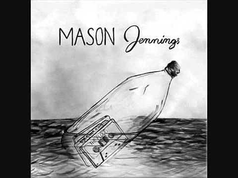 """Ballad For My One True Love"" by Mason Jennings"
