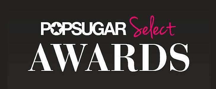 Announcing the 2014 POPSUGAR Select Awards!