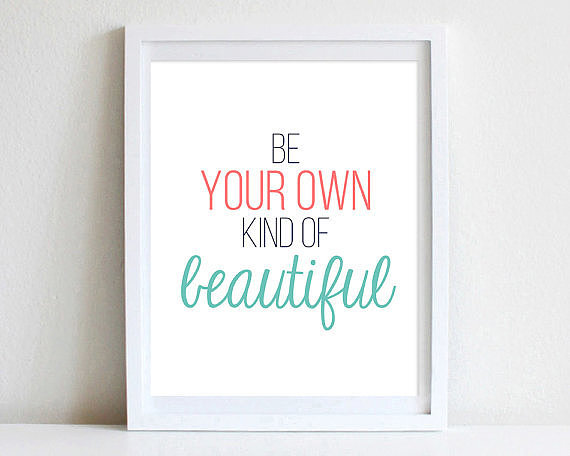 Be your own kind of beautiful ($18-$26)