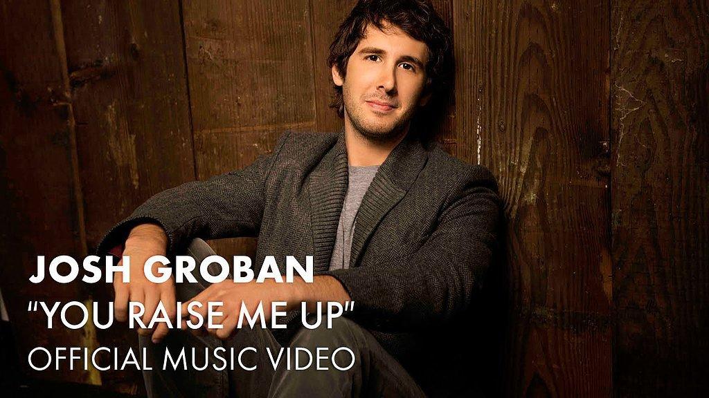 """You Raise Me Up"" by Josh Groban"
