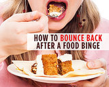 How to Bounce Back After a Food Binge