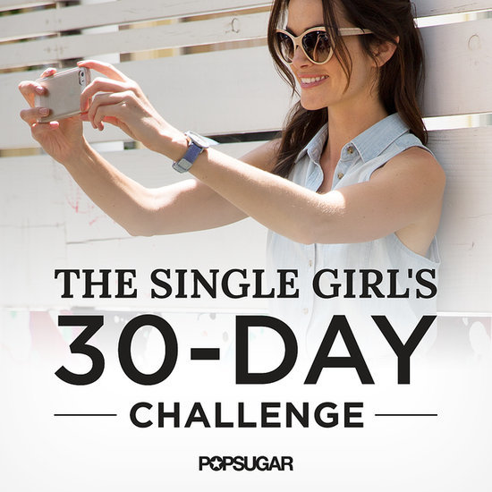 Single Ladies! Be Bold and Take Our 30-Day Challenge