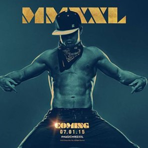 Magic Mike Sequel XXL Poster of Shirtless Channing Tatum