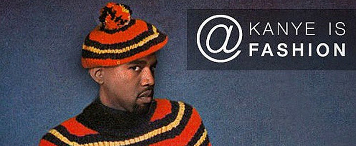 "The ""Kanye Is Fashion"" Instagram Account Will Make You Crack Up"