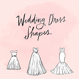 Wedding Dress Shapes and Silhouettes