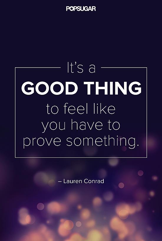 Lauren Conrad understands the power of motivation.