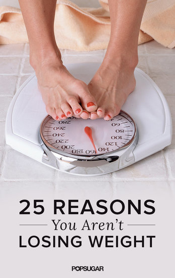 The Top 25 Reasons You Aren't Losing Weight