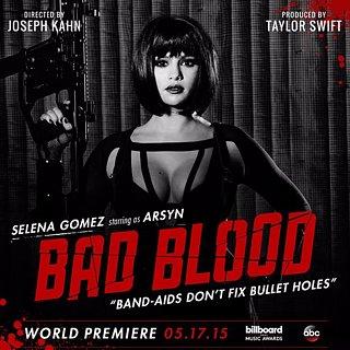 """Selena Gomez in """"Bad Blood"""""""