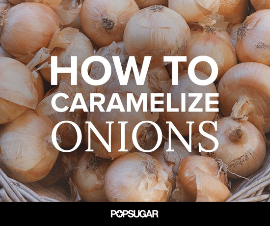 How to Caramelize Onions the Right Way