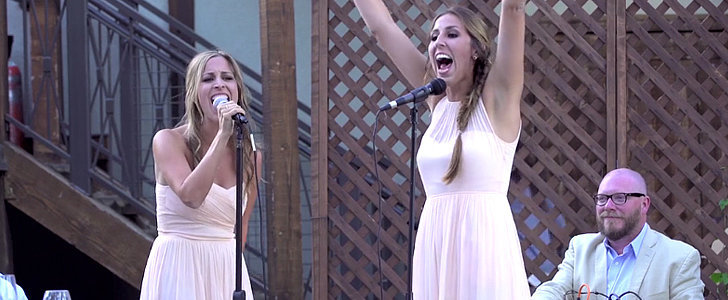You Have to Watch These Sisters Sing an Epic Wedding-Toast Mashup
