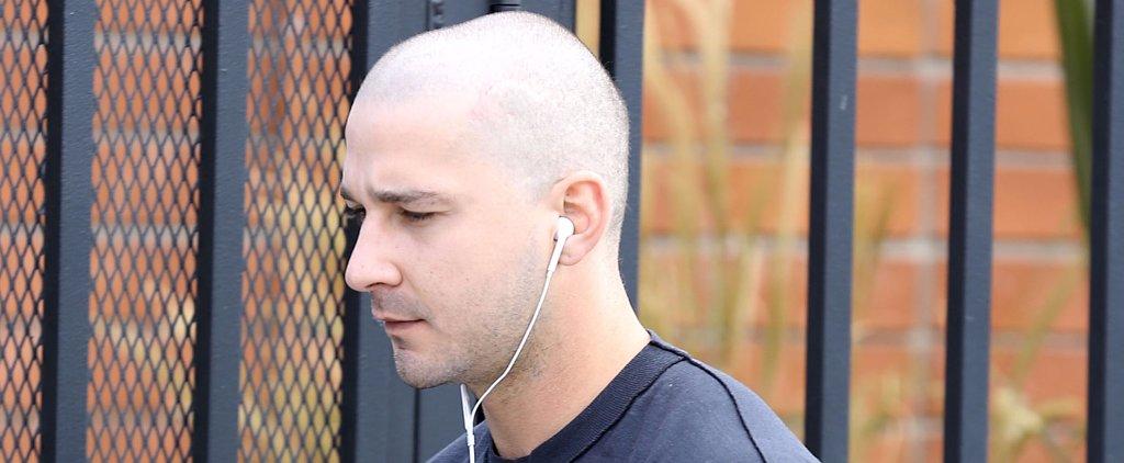 Shia LaBeouf Is Bald Now, So . . .