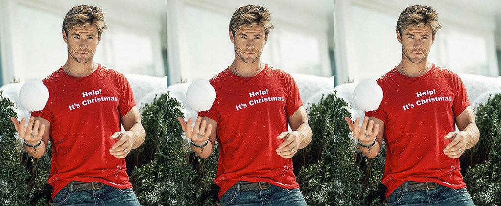 Merry Christmas Everyone! From POPSUGAR Australia . . . and Chris Hemsworth