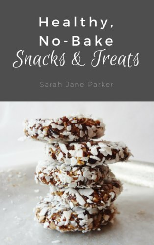 Healthy, No-Bake Snacks & Treats book by Sarah Jane Parker @TheFitCookie #glutenfree #vegan #nobake #recipes #book