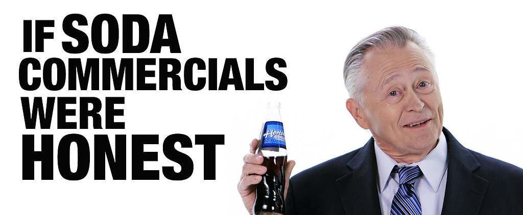 What If Soda Commercials Told Us the Truth?