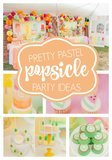 This Fruity Pastel Popsicle Birthday Theme Is the Prettiest Party You've Ever Seen