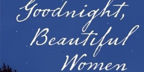 The Bottom Line: 'Goodnight, You Beautiful Women' By Anna Noyes