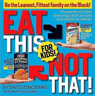 Eat This, Not That For Kids