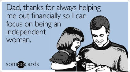 If he lent a hand (or a credit card) during those financially lean postgrad years, acknowledge dad's generosity with a sense of humor.