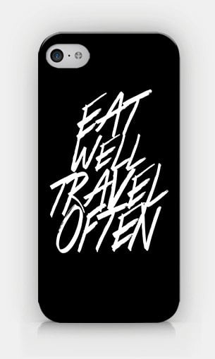 "It's as simple as ""Eat Well, Travel Often"" with this iPhone case ($15)."