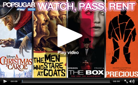 Watch, Pass or Rent Movie Reviews: Precious, A Christmas Carol, The Box and The Men Who Stare at Goats!